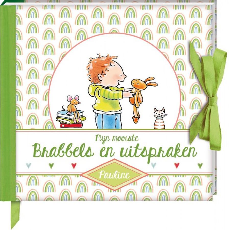 Mijn mooiste Brabbels en uitspraken - Pauline Oud