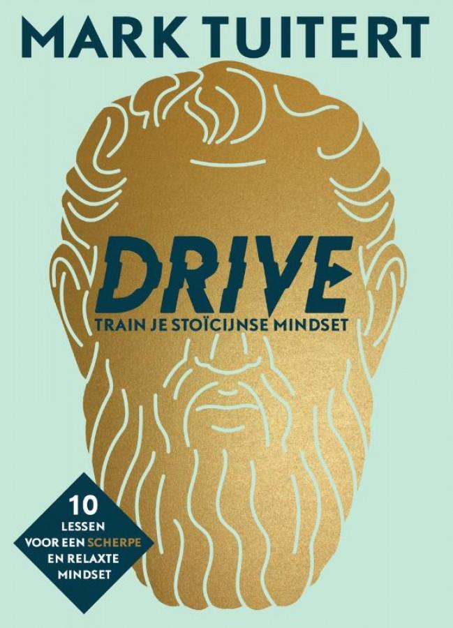 DRIVE: Trainingsschema voor een stoïcijnse mindset