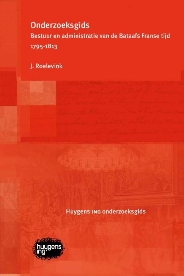 Onderzoeksgids Bestuur en administratie van de Bataafs Franse tijd 1795-1813