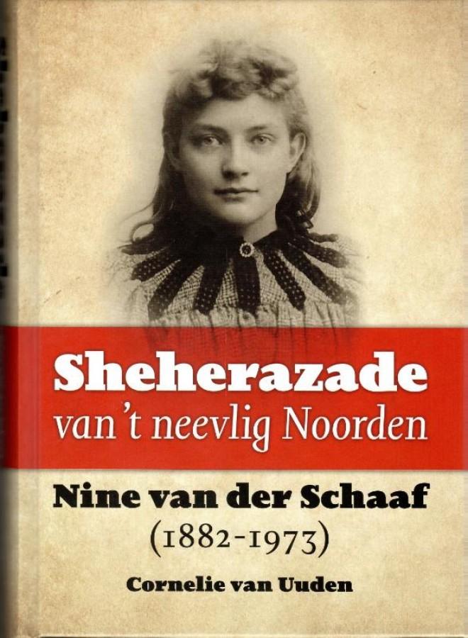 Sheherazade van 't neevlig Noorden. Nine van der Schaaf (1882-1973)