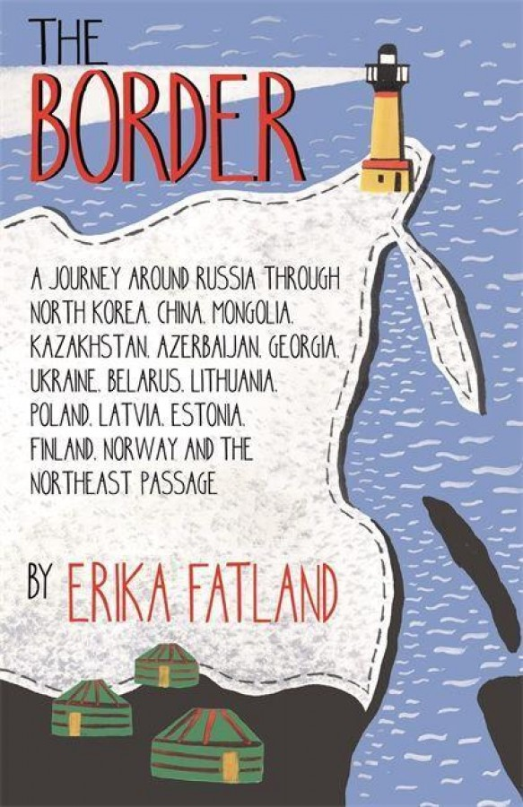 The border: a journey around russia