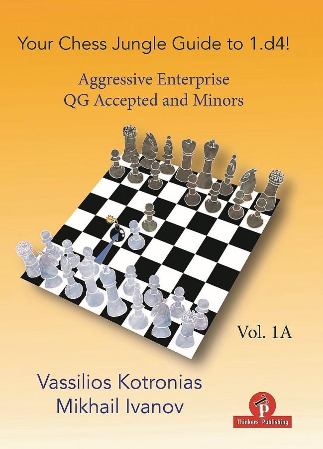 Your Jungle Guide to 1.d4! - 1A - The Aggressive Enterprise - QGA & Minors