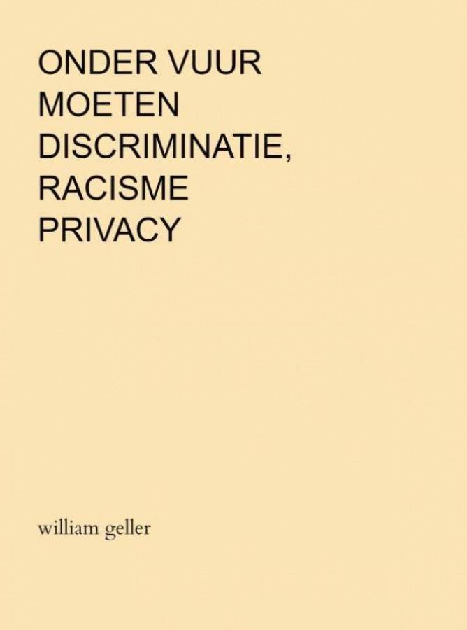 Onder Vuur moeten Discriminatie, Racisme en Privacy