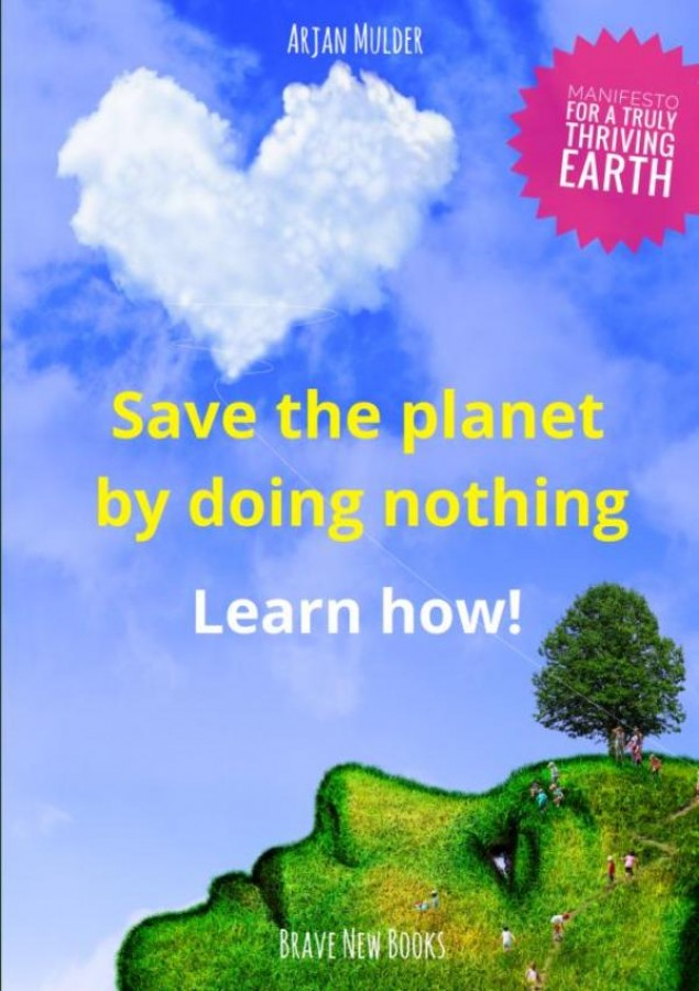 Save the planet by doing nothing