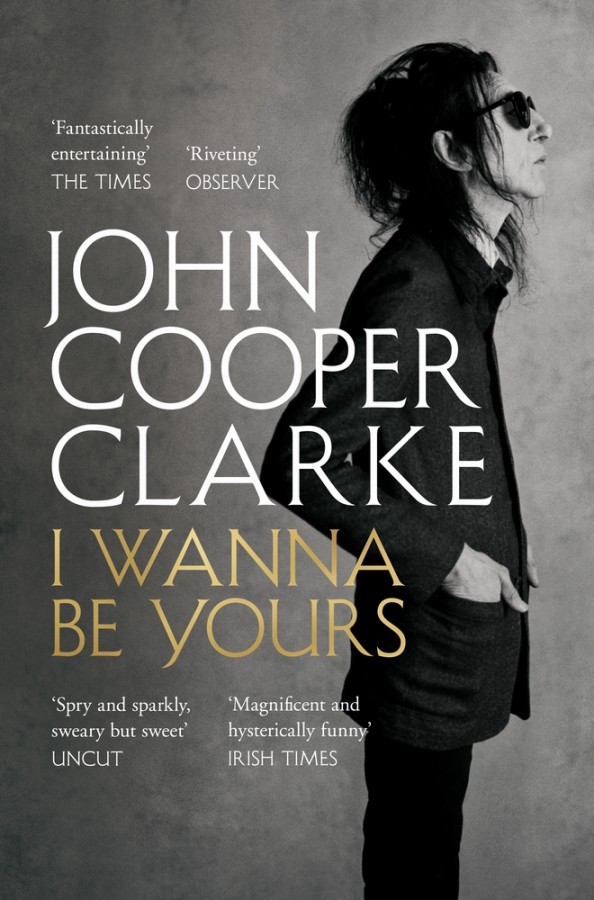 I wanna be yours: john cooper clarke
