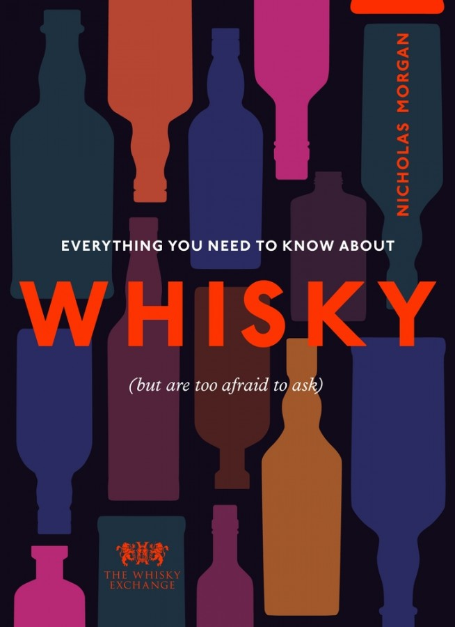 Everything you need to know about whisky (but are afraid to ask)