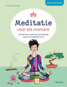Spiritueel leven - Meditatie voor elk moment