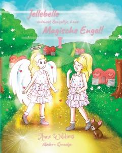 Jellebelle ontmoet Bengeltje, haar Magische Engel