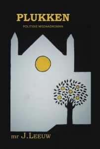 Plukken, Politieke misdaadroman