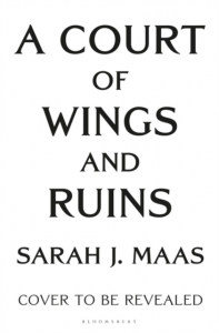 A court of thorns and roses (03): a court of wings and ruin