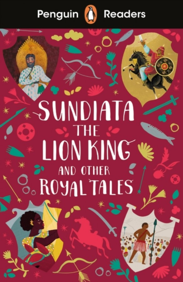 Sundiata the lion king and other royal tales (elt graded reader)