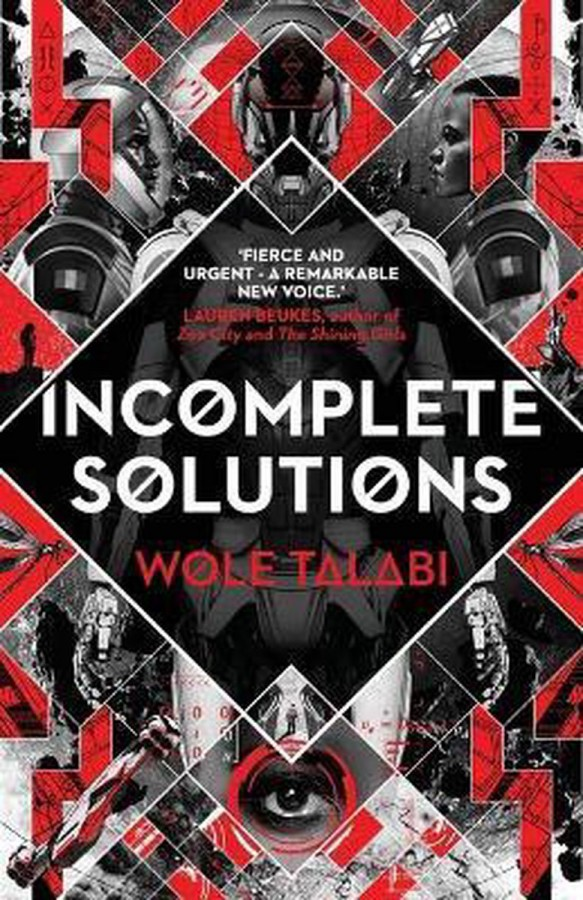 Incomplete Solutions - Wole Talabi